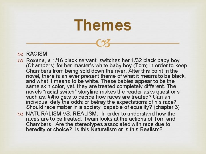 Themes RACISM Roxana, a 1/16 black servant, switches her 1/32 black baby boy (Chambers)