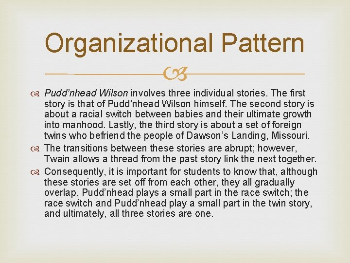 Organizational Pattern Pudd'nhead Wilson involves three individual stories. The first story is that of
