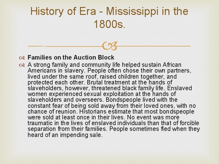 History of Era - Mississippi in the 1800 s. Families on the Auction Block