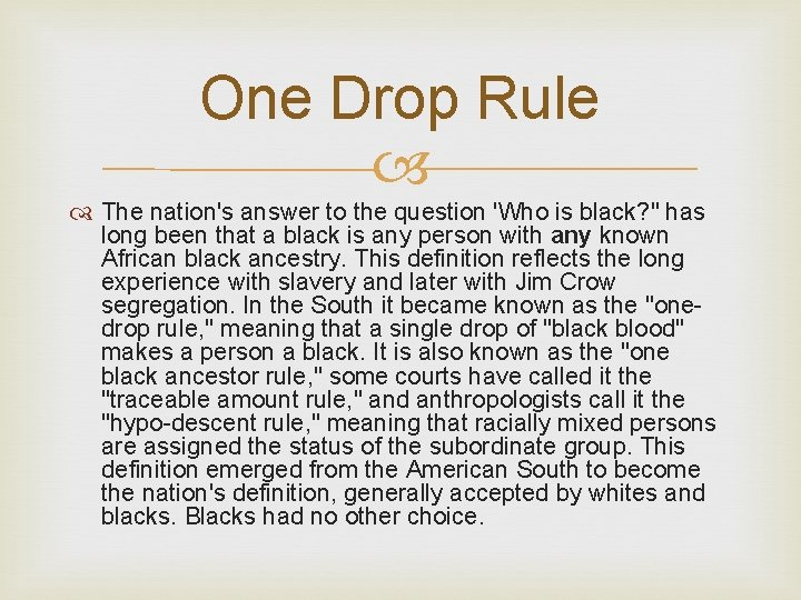 """One Drop Rule The nation's answer to the question 'Who is black? """" has"""