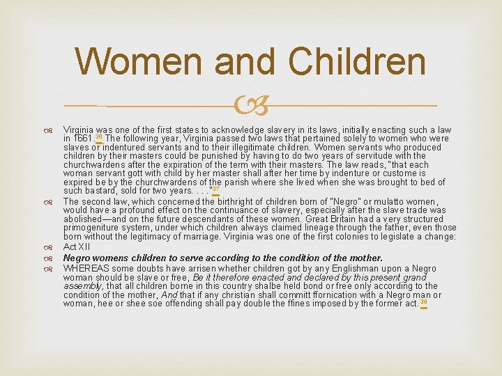 Women and Children Virginia was one of the first states to acknowledge slavery in