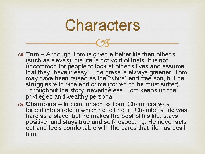 Characters Tom – Although Tom is given a better life than other's (such as