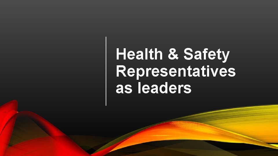 Health & Safety Representatives as leaders