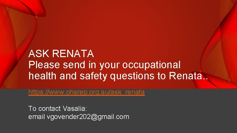 ASK RENATA Please send in your occupational health and safety questions to Renata. .