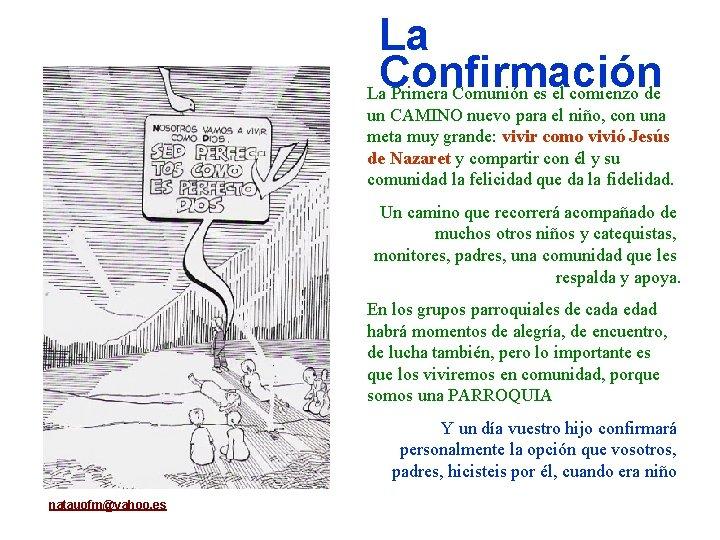 La Confirmación La Primera Comunión es el comienzo de un CAMINO nuevo para el