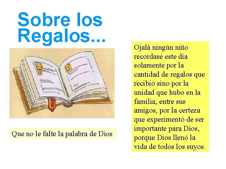 Sobre los Regalos. . . Que no le falte la palabra de Dios Ojalá