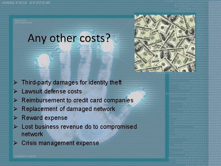 Any other costs? Ø Ø Ø Third-party damages for identity theft Lawsuit defense costs