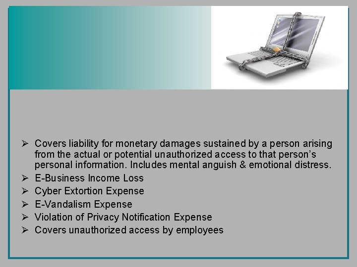 Ø Covers liability for monetary damages sustained by a person arising from the actual