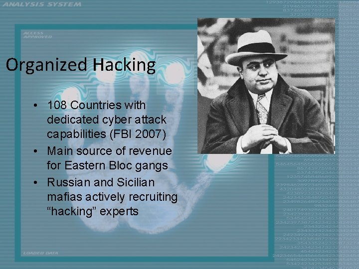 Organized Hacking • 108 Countries with dedicated cyber attack capabilities (FBI 2007) • Main