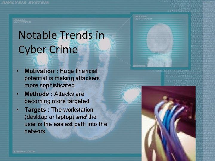 Notable Trends in Cyber Crime • Motivation : Huge financial potential is making attackers