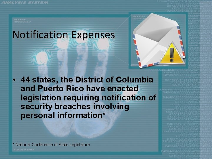 Notification Expenses • 44 states, the District of Columbia and Puerto Rico have enacted