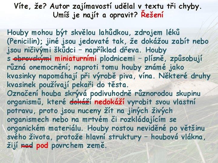 Víte, že? Autor zajímavostí udělal v textu tři chyby. Umíš je najít a opravit?