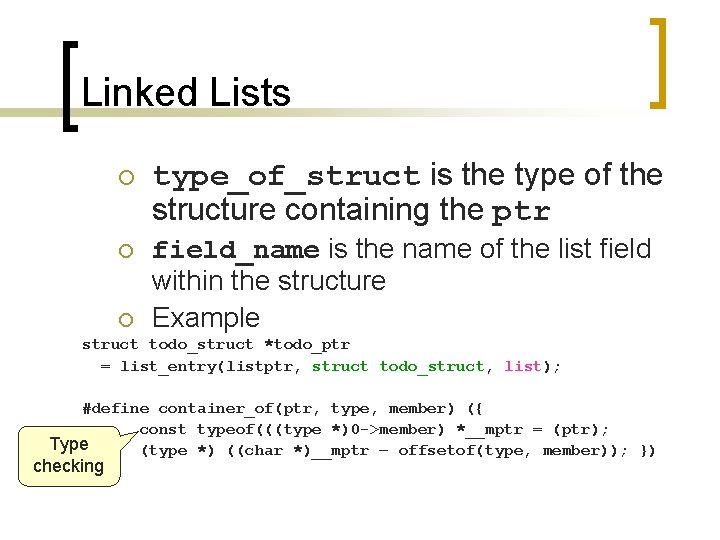 Linked Lists ¡ ¡ ¡ type_of_struct is the type of the structure containing the