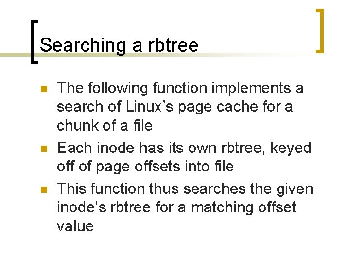 Searching a rbtree n n n The following function implements a search of Linux's