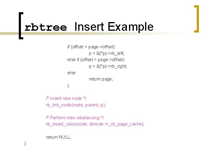 rbtree Insert Example if (offset < page->offset) p = &(*p)->rb_left; else if (offset >