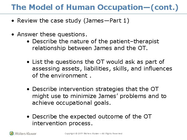 The Model of Human Occupation—(cont. ) • Review the case study (James—Part 1) •