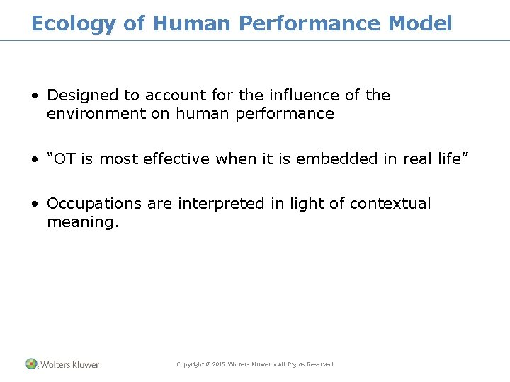 Ecology of Human Performance Model • Designed to account for the influence of the