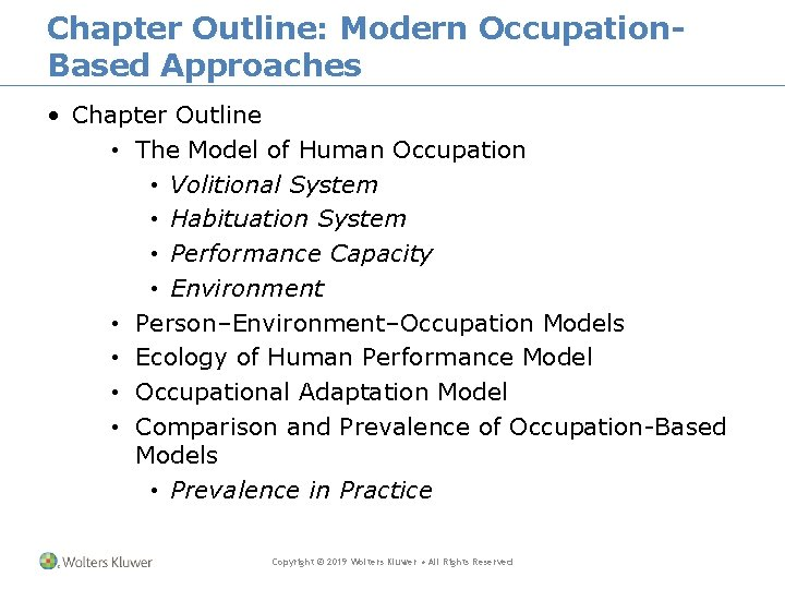Chapter Outline: Modern Occupation. Based Approaches • Chapter Outline • The Model of Human