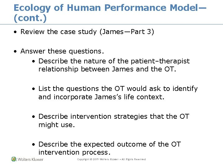 Ecology of Human Performance Model— (cont. ) • Review the case study (James—Part 3)