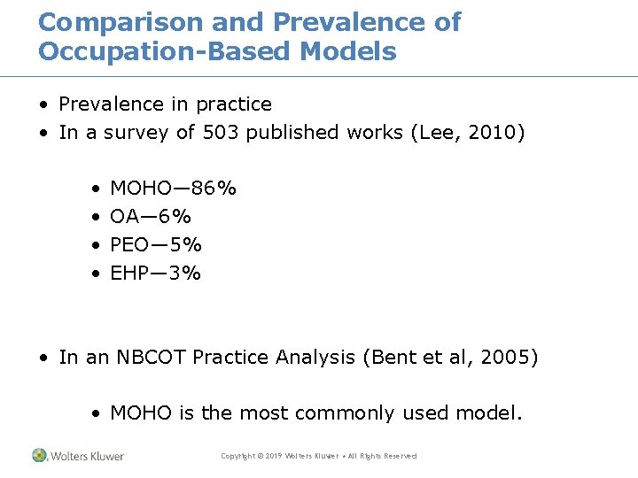 Comparison and Prevalence of Occupation-Based Models • Prevalence in practice • In a survey