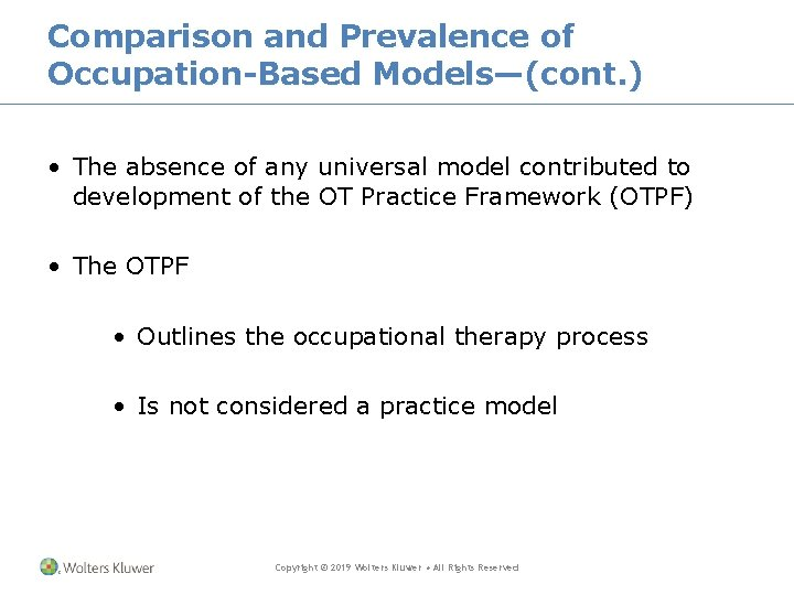 Comparison and Prevalence of Occupation-Based Models—(cont. ) • The absence of any universal model