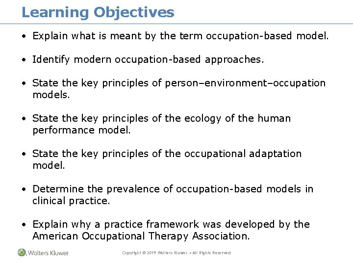 Learning Objectives • Explain what is meant by the term occupation-based model. • Identify