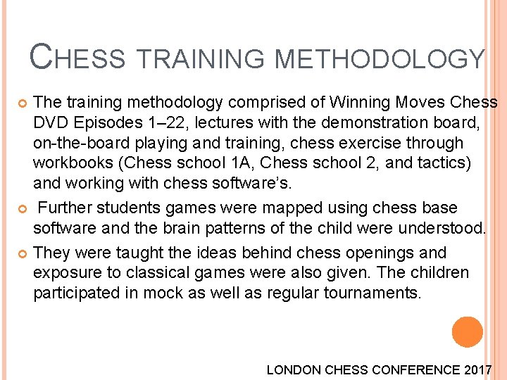 CHESS TRAINING METHODOLOGY The training methodology comprised of Winning Moves Chess DVD Episodes 1–