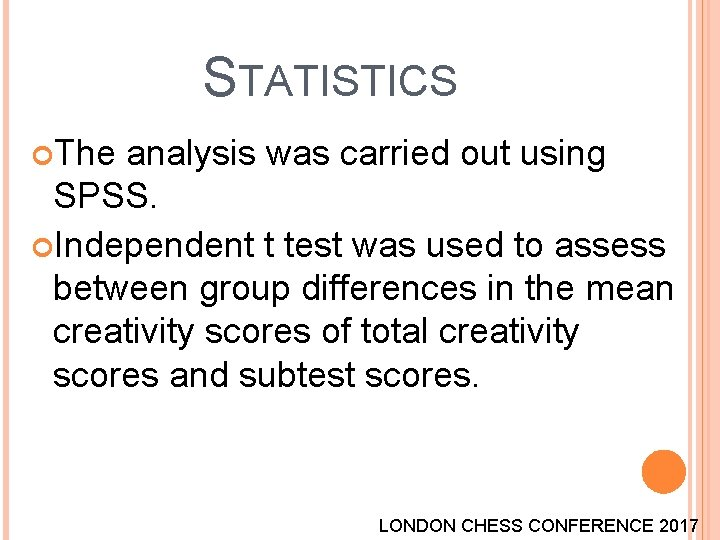 STATISTICS The analysis was carried out using SPSS. Independent t test was used to
