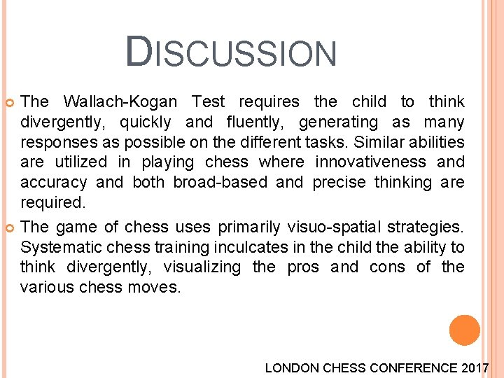 DISCUSSION The Wallach-Kogan Test requires the child to think divergently, quickly and fluently, generating