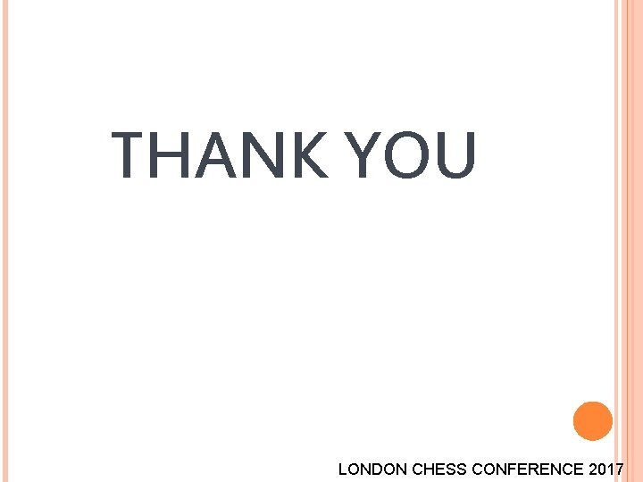 THANK YOU LONDON CHESS CONFERENCE 2017