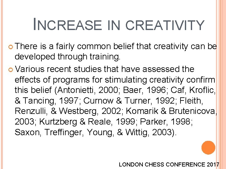 INCREASE IN CREATIVITY There is a fairly common belief that creativity can be developed