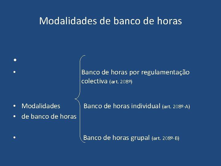 Modalidades de banco de horas • Banco de horas por regulamentação colectiva (art. 208º)