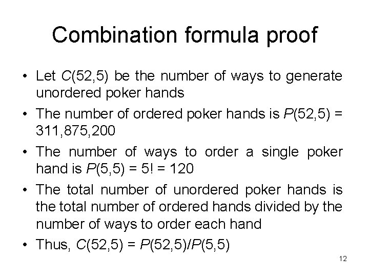 Combination formula proof • Let C(52, 5) be the number of ways to generate