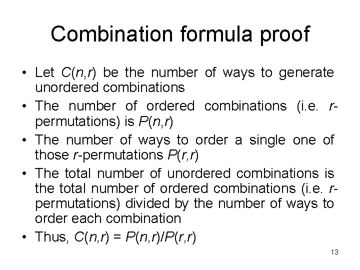 Combination formula proof • Let C(n, r) be the number of ways to generate