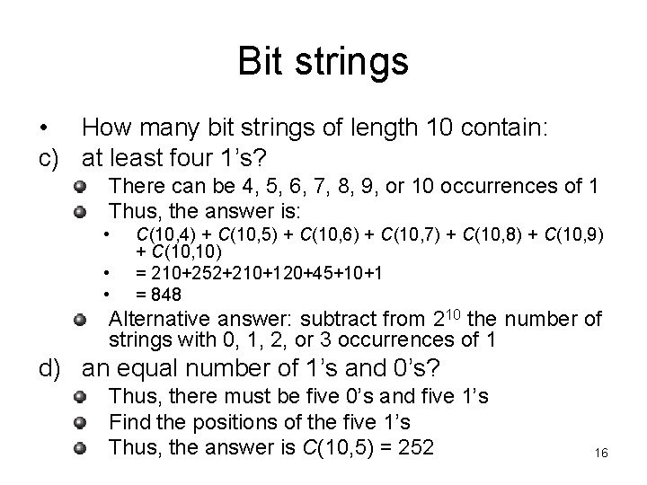 Bit strings • How many bit strings of length 10 contain: c) at least