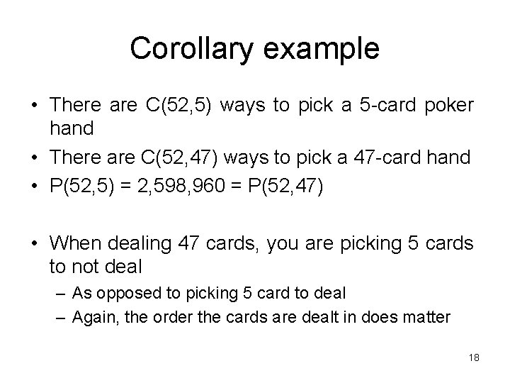 Corollary example • There are C(52, 5) ways to pick a 5 -card poker
