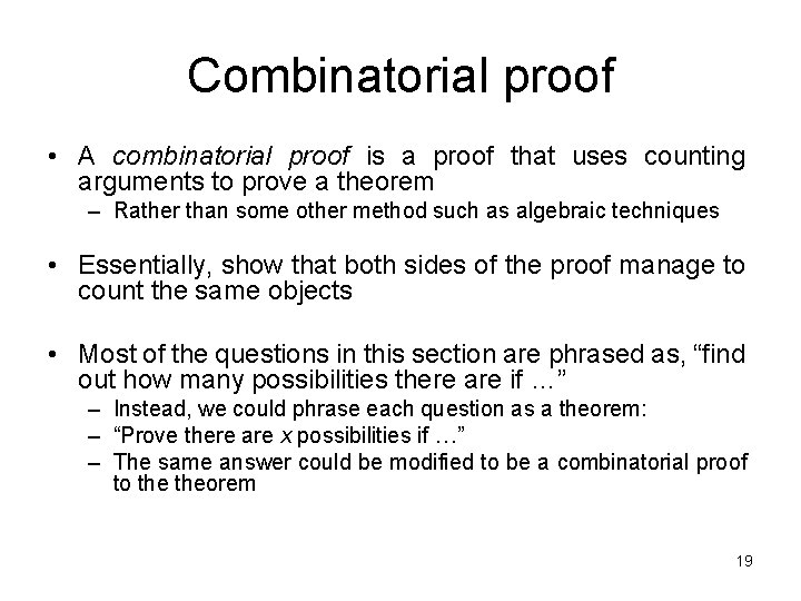 Combinatorial proof • A combinatorial proof is a proof that uses counting arguments to