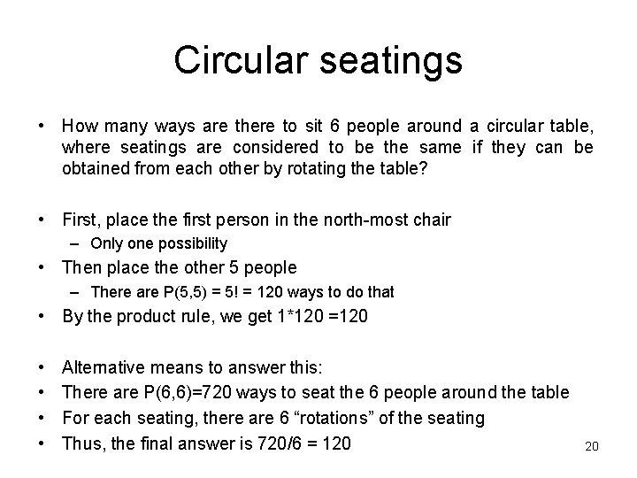 Circular seatings • How many ways are there to sit 6 people around a