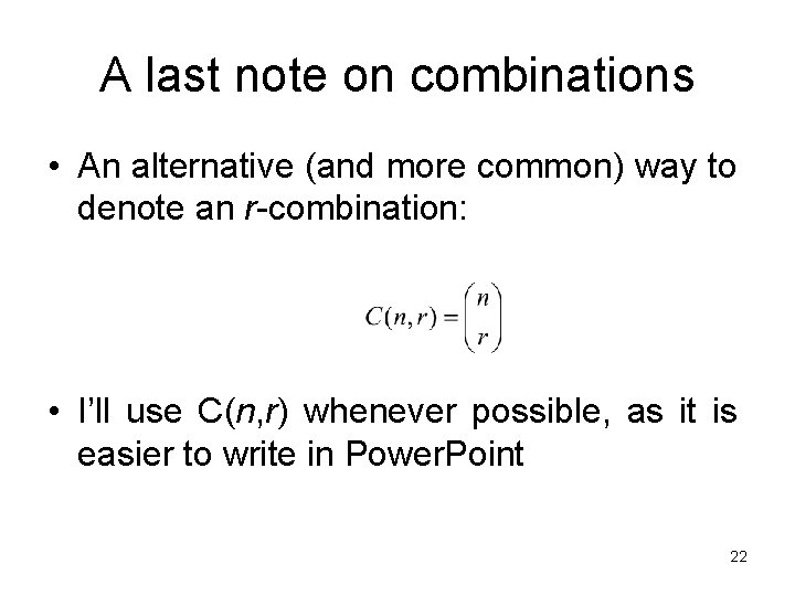 A last note on combinations • An alternative (and more common) way to denote