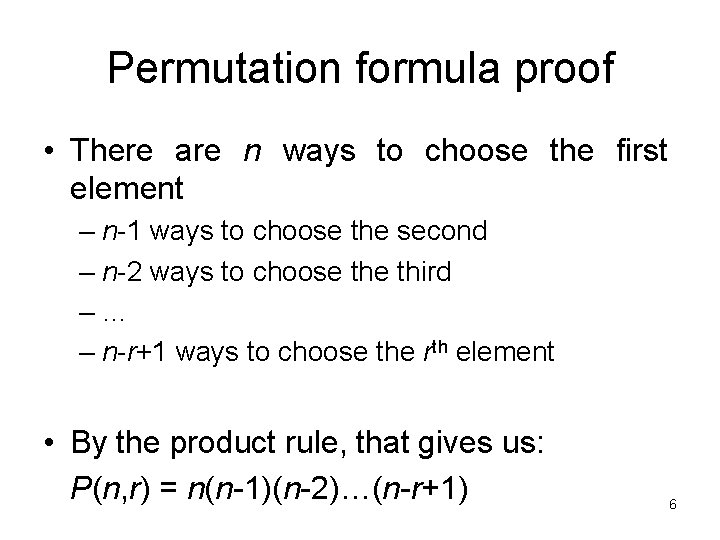 Permutation formula proof • There are n ways to choose the first element –