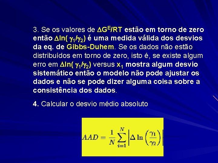3. Se os valores de GE/RT estão em torno de zero então ln( 1/