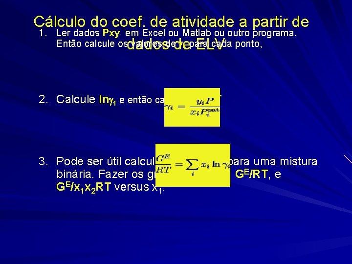 Cálculo do coef. de atividade a partir de 1. Ler dados Pxy em Excel