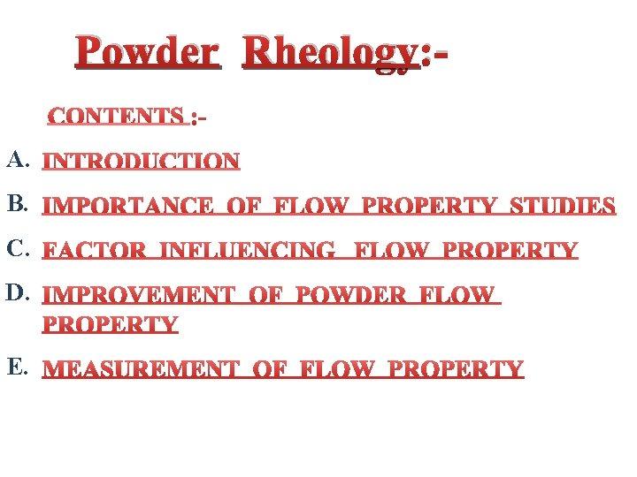 Powder Rheology: A. B. C. D. E.