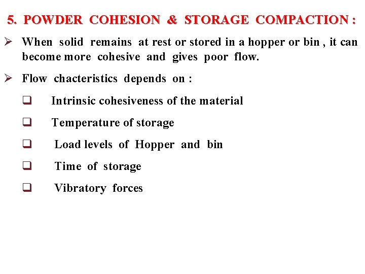 5. POWDER COHESION & STORAGE COMPACTION : Ø When solid remains at rest