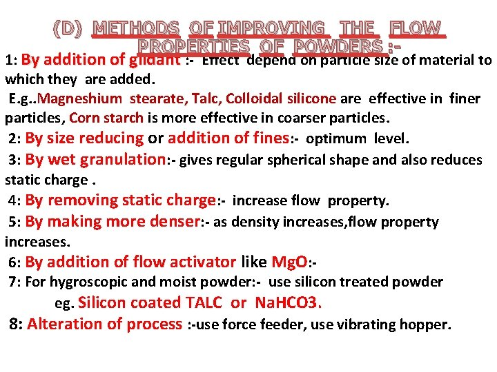 (D) METHODS OF IMPROVING THE FLOW PROPERTIES OF POWDERS : 1: By addition of