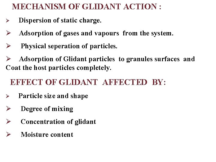 MECHANISM OF GLIDANT ACTION : Ø Dispersion of static charge. Ø Adsorption of gases