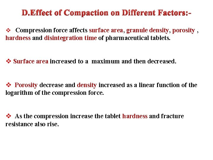 D. Effect of Compaction on Different Factors: v Compression force affects surface area, granule