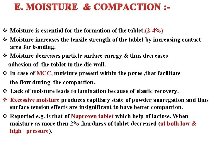 E. MOISTURE & COMPACTION : v Moisture is essential for the formation of the