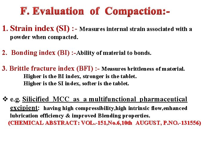 F. Evaluation of Compaction: - 1. Strain index (SI) : - Measures internal strain