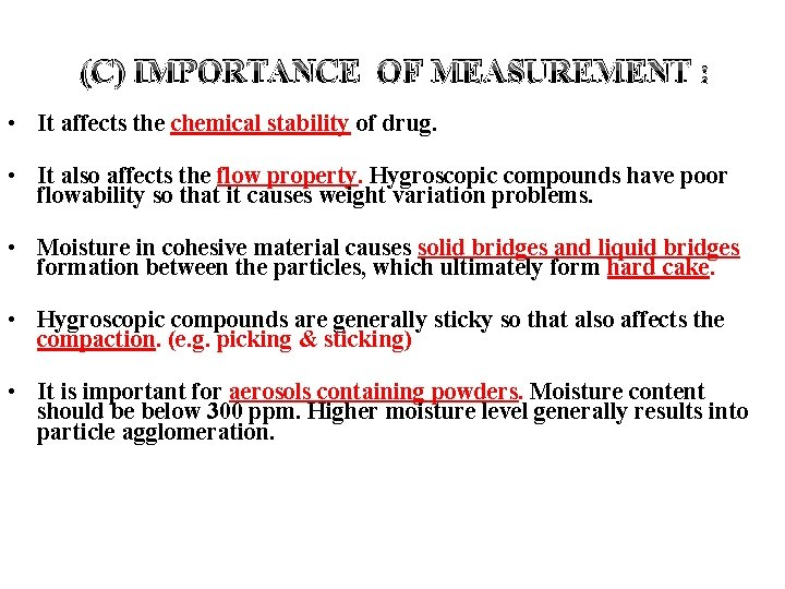 (C) IMPORTANCE OF MEASUREMENT : • It affects the chemical stability of drug.